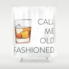 Call Me Old Fashioned Shower Curtain