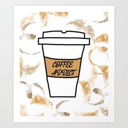 Coffee addict stain Art Print