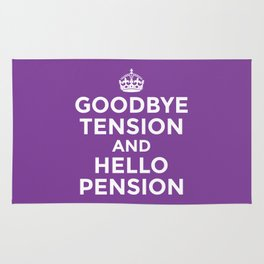 GOODBYE TENSION HELLO PENSION (Purple) Rug