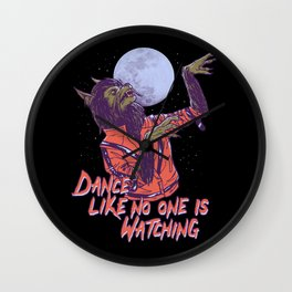 Dance Like No One Is Watching Wall Clock