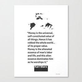 Karl Marx money quote Canvas Print