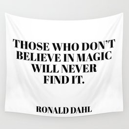 those who don't believe in magic Wall Tapestry