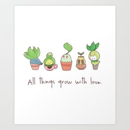 ALL THINGS GROW WITH LOVE Art Print