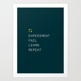 Experiment Fail Learn Repeat Art Print