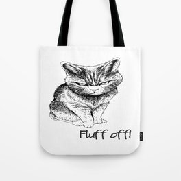 Fluff Off Angry Cat Tote Bag