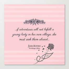 She Must Seek Them Abroad (Northanger Abbey Quote) Canvas Print