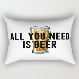 All You Need Is BEER, Alcohol Poster, Gift For Friend, Home Decor, Bar Decor Rectangular Pillow
