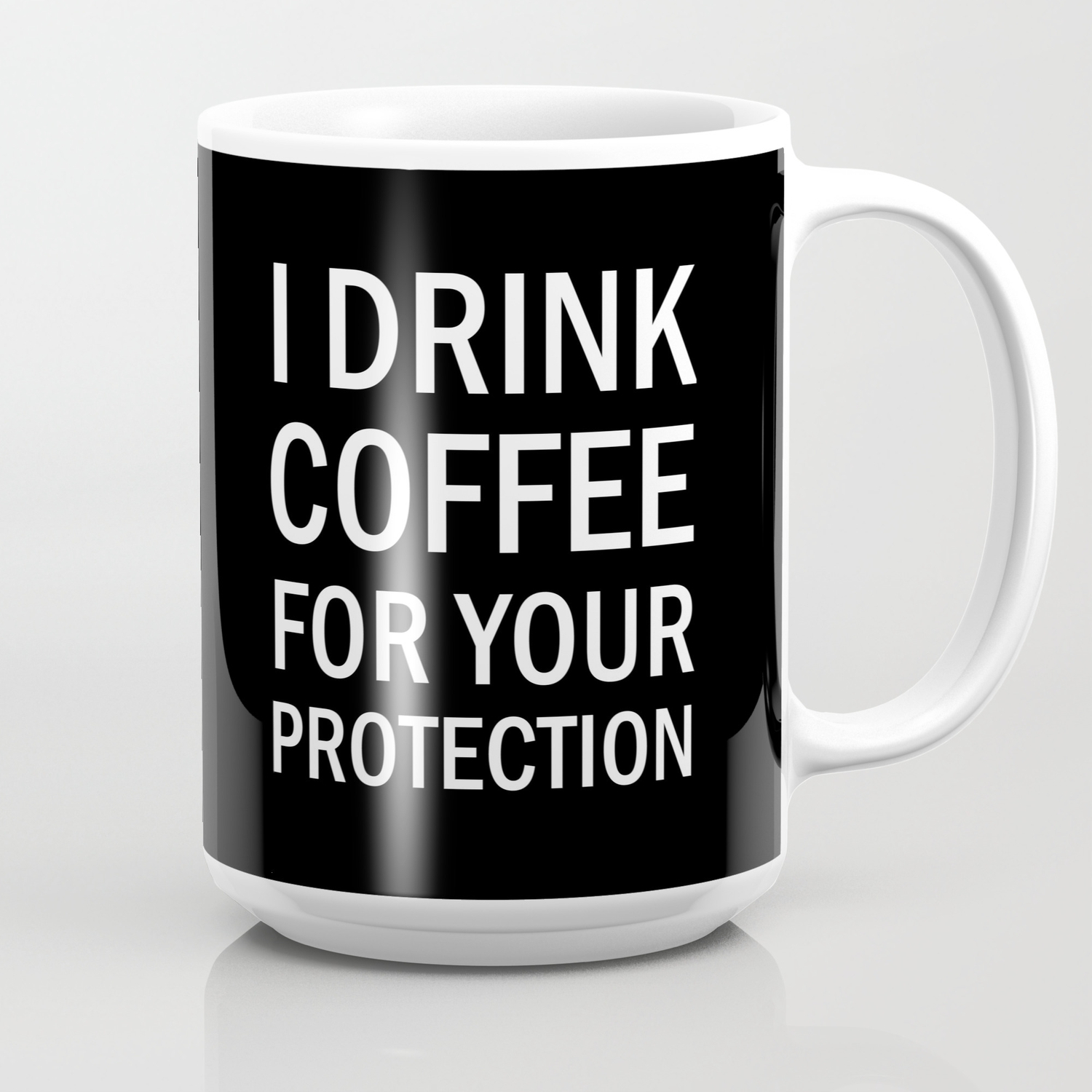 I Drink Coffee For Your Protection Coffee Mug By Poppyflower21 Society6