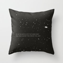 Do not go gentle into that good night.... Throw Pillow