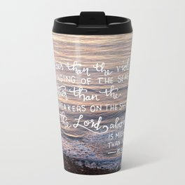 Mightier Than These  |  Psalm 93:4 Travel Mug