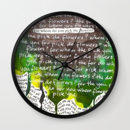 For Whom Do You Pick The Flowers? Wall Clock