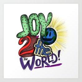 Joy 2 the World Art Print