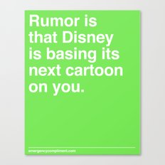 Rumor is... Canvas Print
