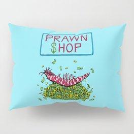 Pawn Shop Cash Prawn Pillow Sham