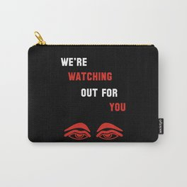 We're Watching Out For You Carry-All Pouch
