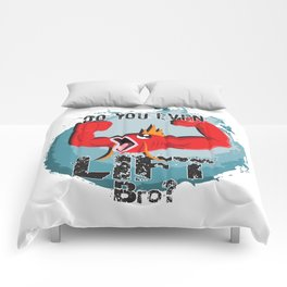 Do you even lift bro? Comforters