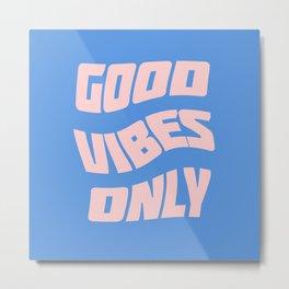 good vibes only IX Metal Print