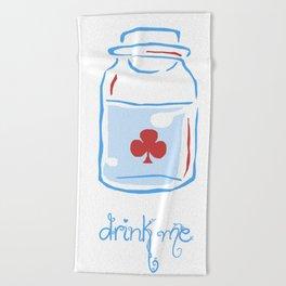 drink me Beach Towel