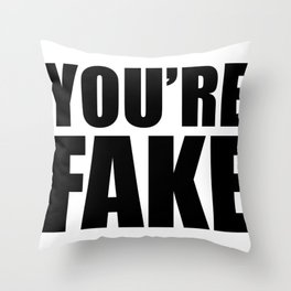 YOU'RE FAKE Black Throw Pillow