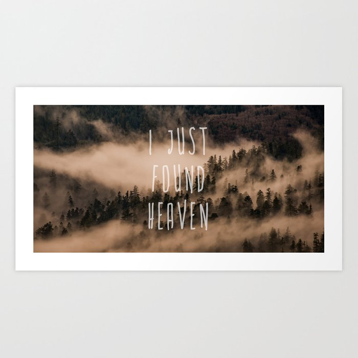 I Just Found Heaven Foggy Forest Art Print