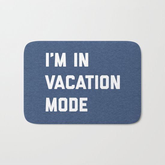 Vacation Mode Funny Quote Bath Mat
