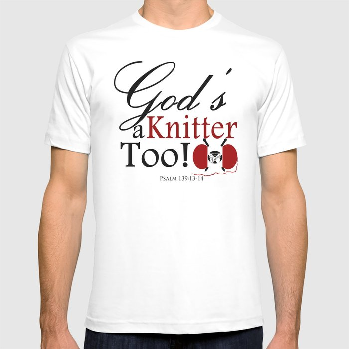 God's a Knitter Too T-shirt