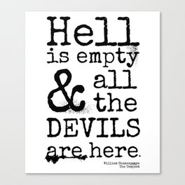 Shakespeare Quote, The Tempest, Devils Are Here Canvas Print