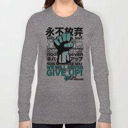 WE WILL NEVER GIVE UP - WE ARE PORT ADELAIDE (AFL Multicultural Round) Long Sleeve T-shirt