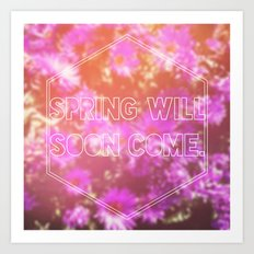 Spring Will Soon Come Art Print