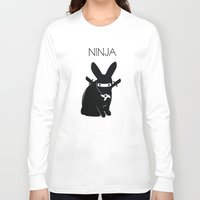 ninja Long Sleeve T-shirts featuring NINJA by RAGING BUNNIES