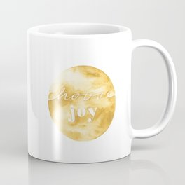 choose joy and keep choosing it Coffee Mug