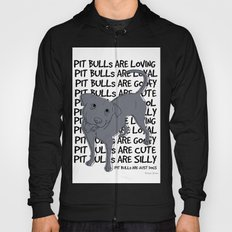 Pit Bulls Are.. Hoody