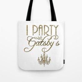 I Party At Gatsby's  Tote Bag