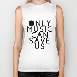 Only Music Can Save Us Biker Tank