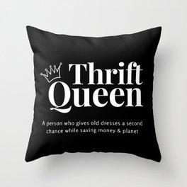 Thrift Queen ( Black&White ) Throw Pillow