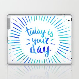 Today is Your Day (TURQUOISE) Laptop & iPad Skin