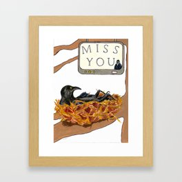 I Miss You! Framed Art Print