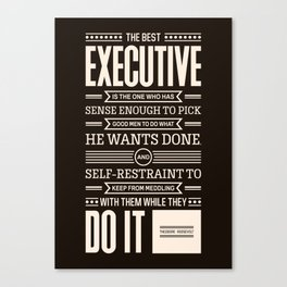 Lab No. 4 The Best Executive Theodore Roosevelt Inspirational Quote Canvas Print