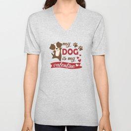 My Dog Is My Valentine Australian Shepherd Love Unisex V-Neck