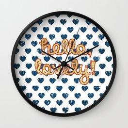 Hello, lovely! Wall Clock