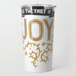 Comparison is the thief of joy Travel Mug