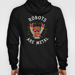 Robots Are Metal Hoody