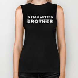 Gymnastics Brother Just Here to Cheer For My Sister Funny Gymnastics Sibling Gift Biker Tank
