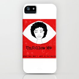Unfollow Me directed by Lena Nozizwe iPhone Case