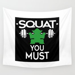 Squat You Must Wall Tapestry