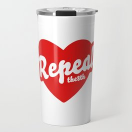 REPEAL THE 8TH Travel Mug