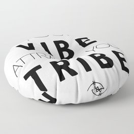 YOUR VIBE ATTRACTS YOUR TRIBE - wisdom quote Floor Pillow