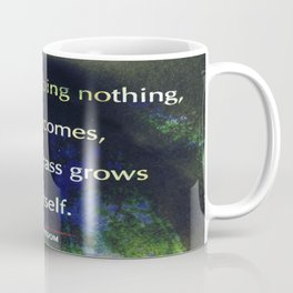 Zen Wisdom Quote - Sit Quietly Doing Nothing Spring Comes Coffee Mug