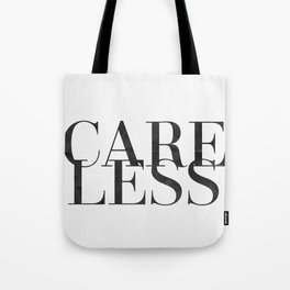 care less Tote Bag