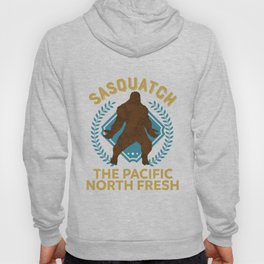 Sasquatch The Pacific North Fresh PNW Bigfoot design Hoody